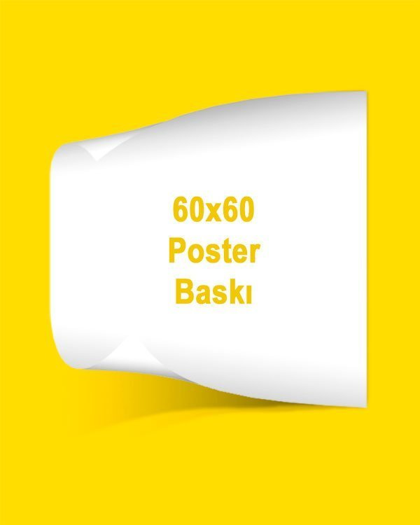 60X60 cm kuşe kağıt poster baskı